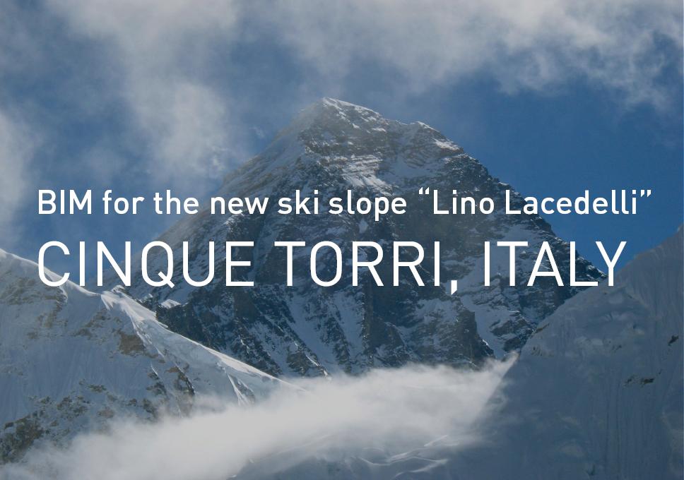 "BIM for the new ski slope ""Lino Lacedelli"""