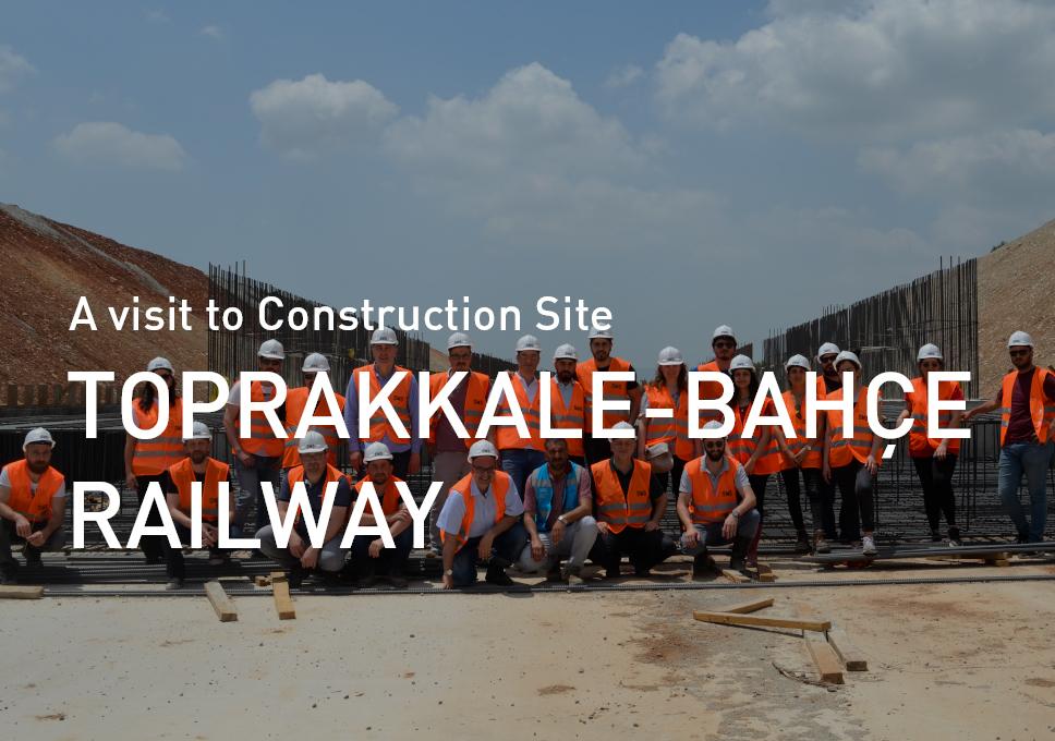 A visit to Toprakkale-Bahçe Railway Construction Site