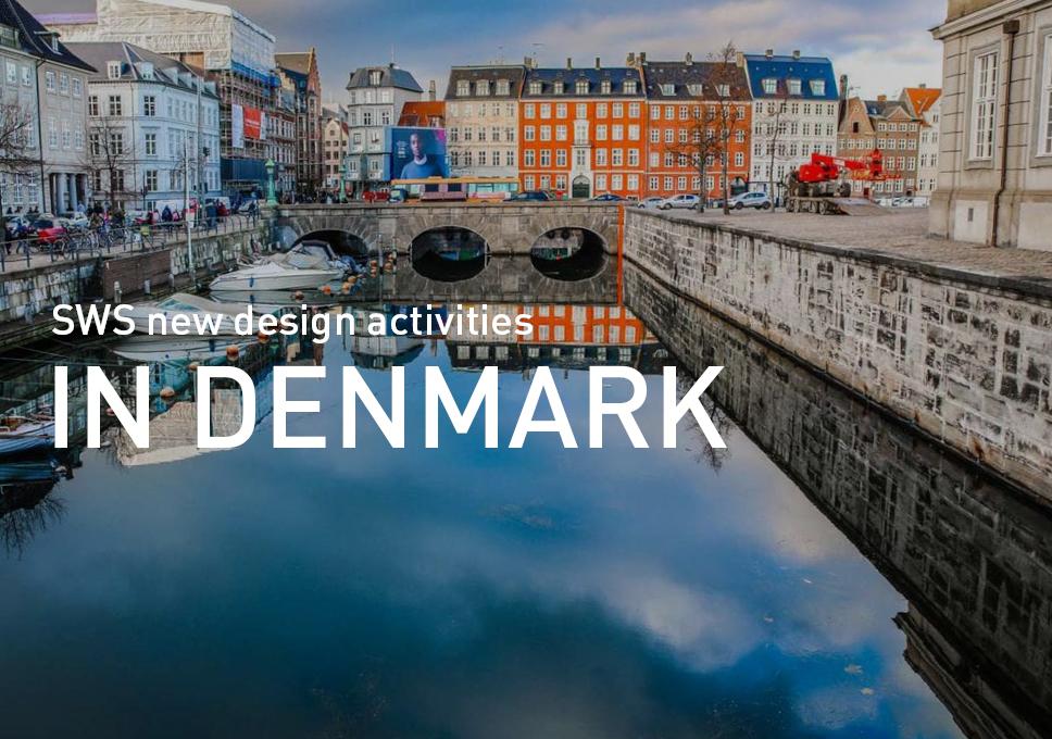 New design activities in Denmark for SWS !