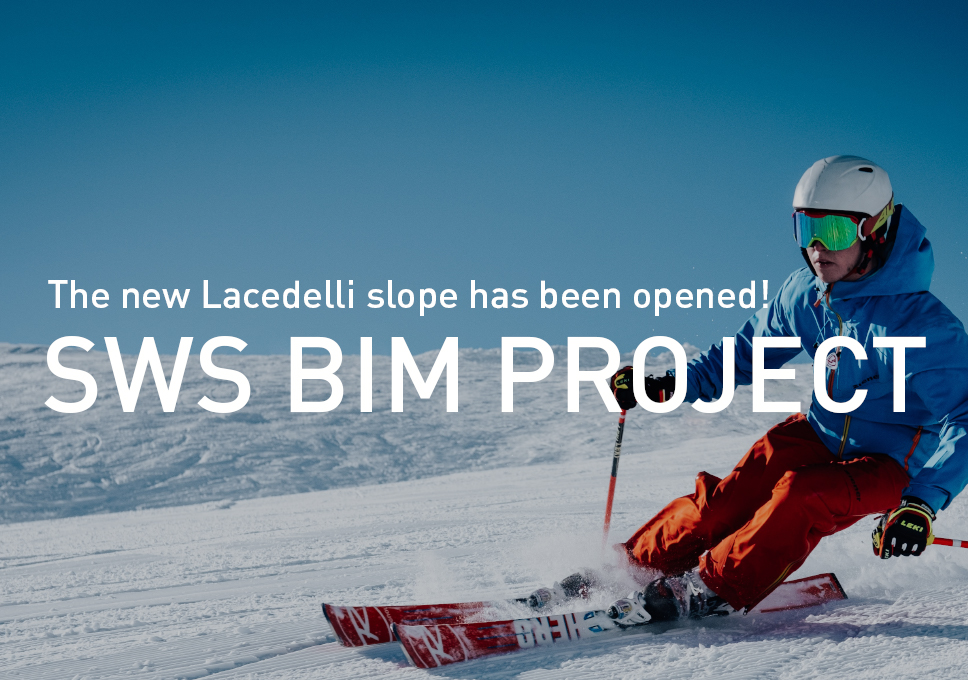 SWS BIM project for the new slope Lacedelli